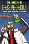 The Search for Chess Perfection, C. J. S. Purdy, 0938650785