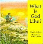 What Is God Like?, Mary Erickson, 1555132731