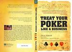 Treat Your Poker Like A Business, , 0984336303