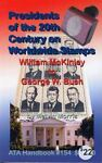 Presidents of the 20th Century on Worldwide Stamps : William Mckinley to George W. Bush, Morris, Melvin, 0935991549
