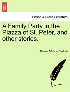 A Family Party in the Piazza of St. Peter, and Other Stories. -Paperback