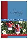 Mommy To Be: A Devotional Journal