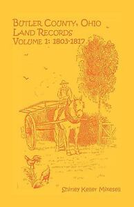 Butler County, Ohio, Land Records, : Volume 1: 1803-1816 by Shirley Keller...