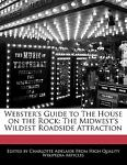 Webster's Guide to the House on the Rock, Charlotte Adelaide, 1241049114
