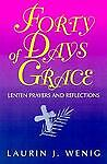 40 Days of Grace, Laurin J. Wenig, 0896226654
