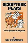 Scripture Plays, Dan Neidermyer, 0916260577