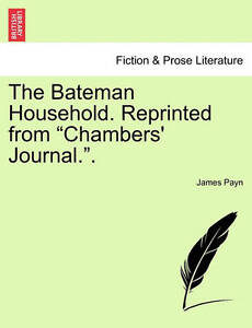 """The Bateman Household. Reprinted from """"Chambers' Journal.."""" -Paperback"""