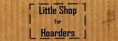 Little Shop for Hoarders