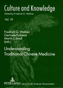 Understanding Traditional Chinese Medicine  9783631567098