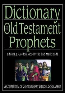 Dictionary of the Old Testament: Prophets, J. Gordon McConville