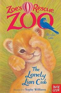 Zoes-Rescue-Zoo-The-Lonely-Lion-Cub-by-Amelia-Cobb-Paperback-2013