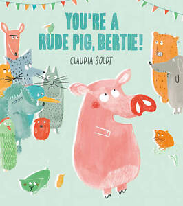 Youre-a-Rude-Pig-Bertie-by-Claudia-Boldt-Paperback-2013