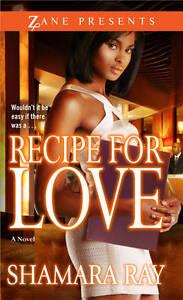 Recipe for Love (Zane Presents), Shamara Ray, Very Good Book