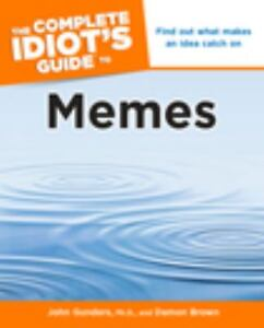 NEW – The Complete Idiot's Guide to Memes