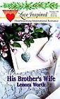 His Brother's Wife Vol. 82 by Lenora Worth (1999, Paperback)
