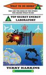 Top Secret Energy Laboratory, Terry Harkins, 0985577827