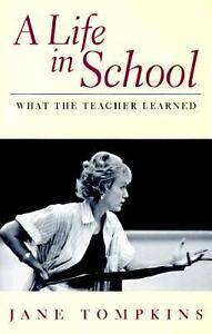 A-Life-in-School-What-the-Teacher-Learned-by-Jane-Tompkins-1997-Paperback