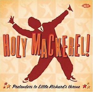Holy Mackerel! Pretenders To Little Richard's Throne (CDCHD 1211)