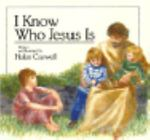I Know Who Jesus Is, Helen Rayburn Caswell, 0687020794