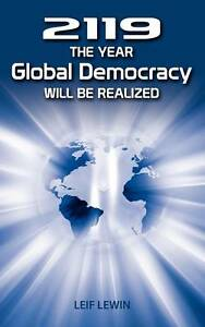 NEW 2119 - The Year Global Democracy Will Be Realized by Leif Lewin