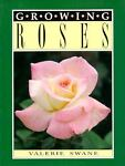 Growing Roses, Valerie Swane, 0864176333