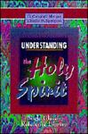 Understanding the Holy Spirit, G. Campbell Morgan and Charles H. Spurgeon, 0529104822