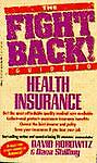 The Fight Back Guide to Health Insurance, David Horowitz, 0440211778