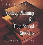 College Planning for High School Students, Mychal Wynn, 1880463687