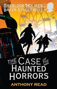 The Baker Street Boys: The Case of the Haunted Horrors, Anthony Read | Paperback