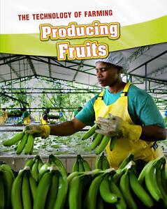 Producing Fruits (The Technology of Farming), New, McManus, Lori Book