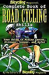 Bicycling-Magazines-Complete-Book-of-Road-Cycling-Skills-Your-Guide-to-Riding-Faster-Stronger-Longer