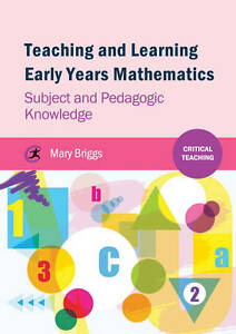 Teaching and Learning Early Years Mathematics, Mary Briggs