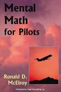 Mental-Math-for-Pilots-by-Ronald-D-McElroy-2001-Paperback-Student-Edition