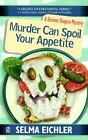 Murder Can Spoil Your Appetite by Selma Eichler (2000, Paperback)