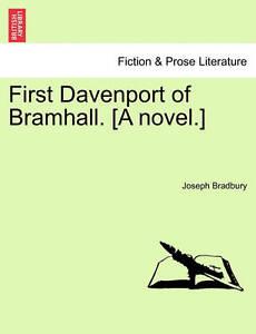NEW First Davenport of Bramhall. [A novel.] by Joseph Bradbury