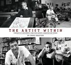 The Artist Within : Portraits of Cartoonists, Comic Book Artists, Animators, and Others by Greg Preston (2007, Hardcover) : Greg Pres...