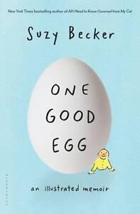 One Good Egg: An Illustrated Memoir,Becker, Suzy,New Book mon0000051275