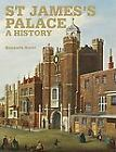 St James' Palace : A History by Kenneth Scott (2010, Hardcover) : Kenneth Scott (2010)