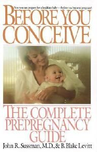 Before-You-Conceive-The-Complete-Prepregnancy-Guide-by-John-R-Sussman-1989