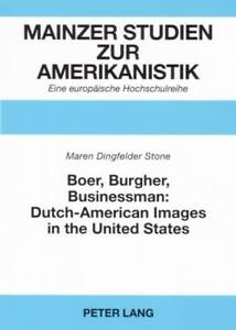 Boer, Burgher, Businessman: Dutch-American Images in the United States, Maren Di