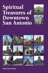 Spiritual Treasures of Downtown San Antonio, Mary Jane Hardy, 0615690300