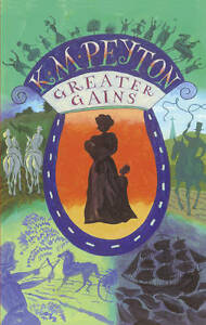 Greater Gains, K M Peyton