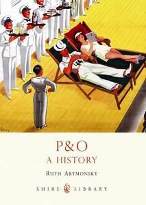 P&O: A History by Ruth Artmonsky (Paperback, 2012)