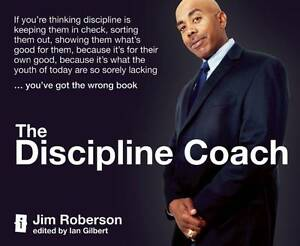 The Discipline Coach: If You're Thinking Discipline is Keeping Them in Check, So