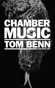 Benn, Tom Chamber Music (Bane 2) Very Good Book