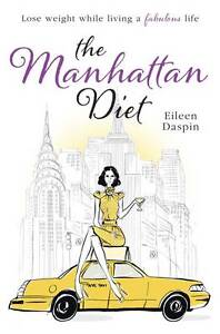The-Manhattan-Diet-The-Chic-Women-039-s-Secrets-to-a-Slim-and-Delicious-Life-by