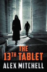 NEW The 13th Tablet (A Mina Osman Thriller) by Alex Mitchell