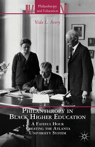 Philanthropy in Black Higher Education: A Fateful Hour Creating the Atlanta Univ