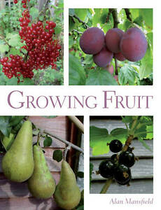 Growing Fruit by Alan Mansfield (Paperback) New Book