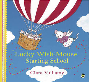 Lucky Wish Mouse: Starting School by Clara Vulliamy (Paperback)